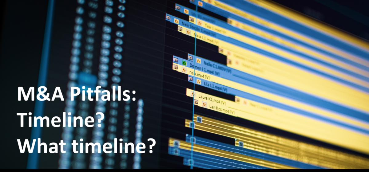M&A Pitfalls: Timeline? What Timeline?