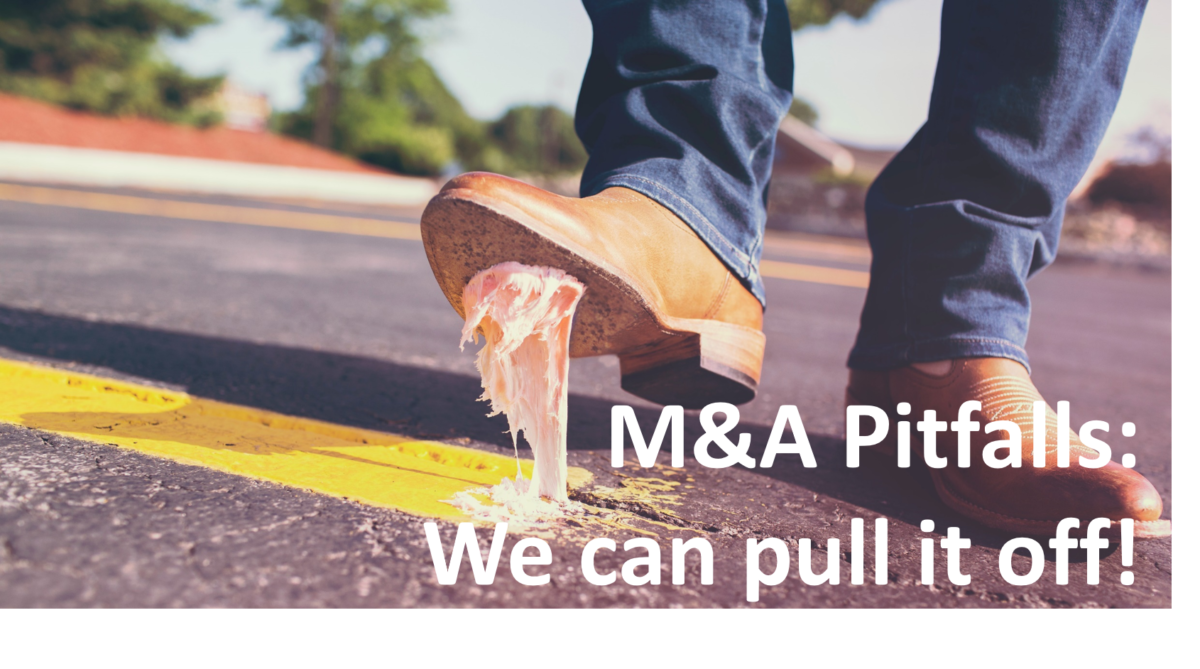 M&A Pitfalls: We can pull it off!