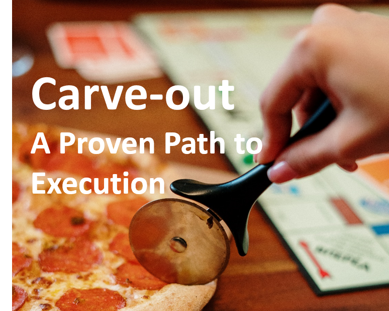 Carve-out: A Proven Path to Execution